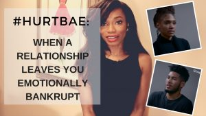 """Hurt Bae"": When A Man Leaves You Emotionally Bankrupt"
