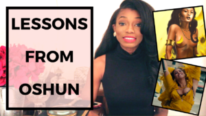 Three Lessons in Life, Love & Sacred Femininity From Oshun